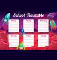 educational school timetable template with rockets vector image vector image