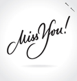 MISS YOU original custom hand lettering vector image vector image