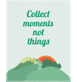 Motivational poster with colorful nature landscape vector image