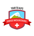 tour to alps - coat arm swiss mountains on vector image vector image