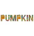 word pumpkin decorative zentangle object vector image