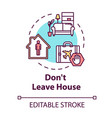 dont leave house concept icon stay home and self vector image