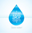 every drop counts eco friendly save water clean vector image vector image