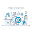project implementation concept of project vector image vector image