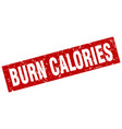 square grunge red burn calories stamp vector image vector image
