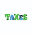 taxes concept colorful stamped word vector image vector image