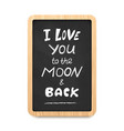chalkboard with i love you to the moon and back vector image vector image