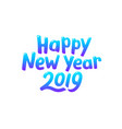 happy new year 2019 card design vector image