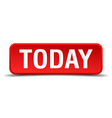 Today red 3d square button isolated on white vector image