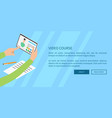 video course concept with hands holding tablet vector image vector image