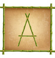 capital letter a made of green bamboo sticks on vector image vector image