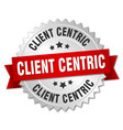 client centric round isolated silver badge vector image vector image