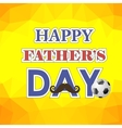 Happy Fathers Day Poster on Yellow Background vector image