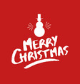 christmas quote lettering snowman vector image vector image