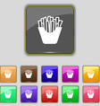 Fry icon sign Set with eleven colored buttons for vector image vector image