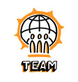 good team and big earth globe word team vector image vector image