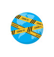 covid19-19 virus lockdown barrier tape over a worl vector image vector image