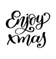 enjoy xmas inspirational christmas quote about vector image