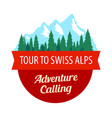 tour to swiss alps badge with ribbon