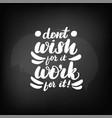 chalkboard blackboard lettering dont wish vector image vector image