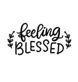 feeling blessed isolated on white vector image