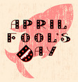 april fools day text is from beautiful letters vector image