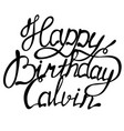happy birthday calvin name lettering vector image vector image