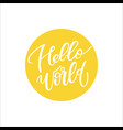 hello world lettering phrase vector image vector image