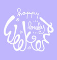 happy lovely weekend word lettering vector image