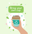 reusable coffee cup - with lettering vector image vector image