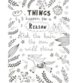 Things happen for a reason vector image vector image