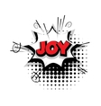 Comic text joy sound effects pop art vector image vector image