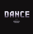 dance font neon style vector image