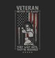 weteran soldier never go away american flag grunge vector image vector image