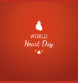 world heart day card with white human heart sign vector image vector image