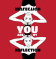 you are my reflection quote typographical vector image