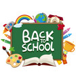 back to school on board with school objects in vector image