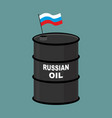 russian barrel oil russia petroleum business vector image vector image