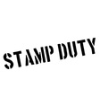 Stamp Duty black rubber stamp on white vector image