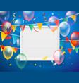 color ballons and flags and confetti with blank vector image