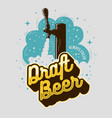 draft beer tap with foam poster print design for vector image