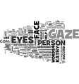 where do your eyes gaze text word cloud concept vector image vector image