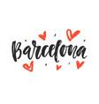 barcelona modern city hand written lettering vector image vector image