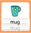 learning to write word - mug writing practice vector image vector image