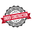 under construction stamp sign seal vector image vector image