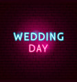 wedding day neon sign vector image vector image
