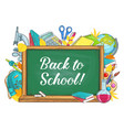 back to school chalkboard stationery poster vector image vector image