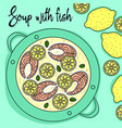 soup with fish and lemon hand draw vector image