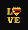 love typography zimbabwe flag design gold vector image vector image