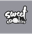 sweet cookies white calligraphy lettering vector image vector image